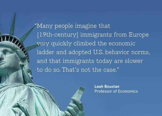 "Statue of Liberty with quote from Leah Boustan, Professor of Economics; ""Many people imagine that [19th-century] immigrants from Europe very quickly climbed the economic ladder and adopted U.S. behavior norms, and that immigrants today are slower to do so. That's not the case."""
